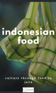 indonesia food: CULTURE THROUGH FOOD IN jAVA